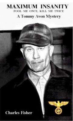 Tommy Avon Mysteries: Maximum Insanity (Tommy Avon Mysteries, #2), Charles Fisher