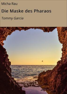 Tommy Garcia: Die Maske des Pharaos, Micha Rau