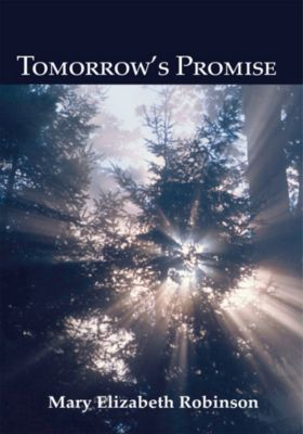 Tomorrow's Promise, Mary Elizabeth Robinson