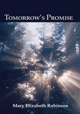 Tomorrow's Promise, Mary Elizabeth Robinson