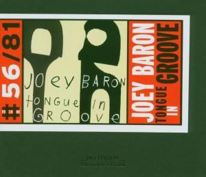 Tongue In Groove, Joey Baron