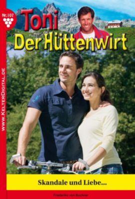 Toni der Hüttenwirt: Toni der Hüttenwirt 107 - Heimatroman, Friederike von Buchner