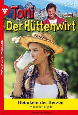 Toni der Hüttenwirt: Toni der Hüttenwirt 197 – Heimatroman, Friederike von Buchner