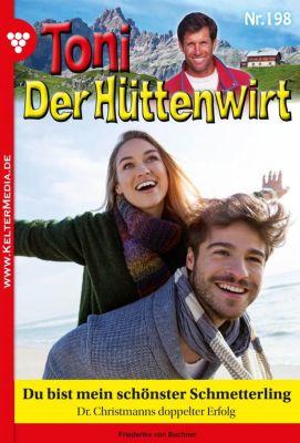 Toni der Hüttenwirt: Toni der Hüttenwirt 198 – Heimatroman, Friederike von Buchner