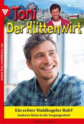 Toni der Hüttenwirt: Toni der Hüttenwirt 206 - Heimatroman, Friederike von Buchner