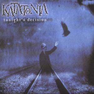 Tonight's Decision, Katatonia