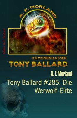Tony Ballard #285: Die Werwolf-Elite, A. F. Morland