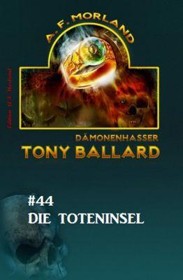 Tony Ballard #44: Die Toteninsel, A. F. Morland