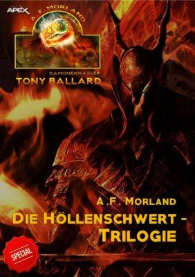 TONY BALLARD - SPECIAL: DIE HÖLLENSCHWERT-TRILOGIE, A. F. Morland