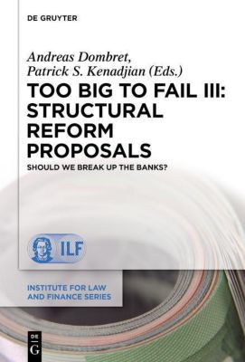 Too Big to Fail III: Structural Reform Proposals