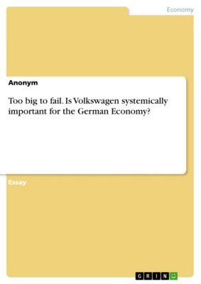 Too big to fail. Is Volkswagen systemically important for the German Economy?
