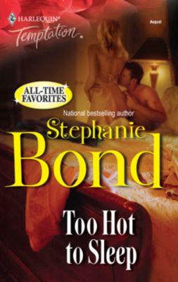 Too Hot to Sleep, Stephanie Bond