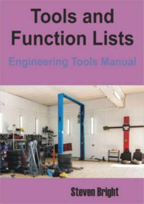 Tools and Function Lists Engineering Tools Manual, Steven Bright