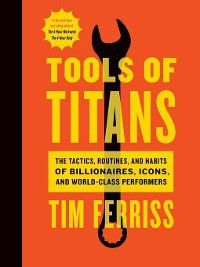 Tools of Titans, Timothy Ferriss