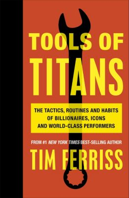 Tools of Titans, Timothy Ferriss