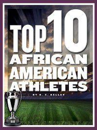 Top 10 in Sports: Top 10 African American Athletes, K. C. Kelley