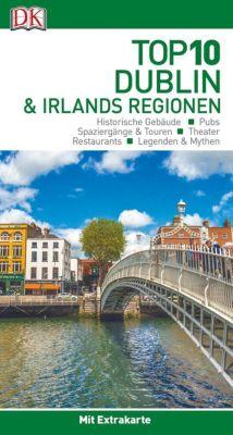 Top 10 Reiseführer Dublin & Irlands Regionen, m. 1 Karte