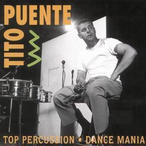 Top Percussion/Dance Mania, Tito Puente