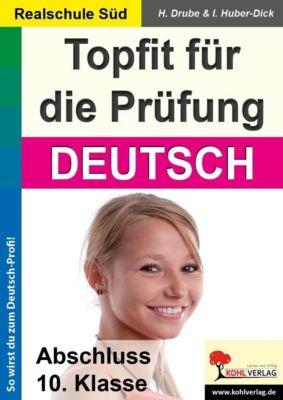 Topfit für die Prüfung / Deutsch (Realschule), Irina Huber, Heiko Drube