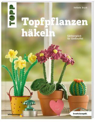 Topfpflanzen häkeln, Stefanie Brych