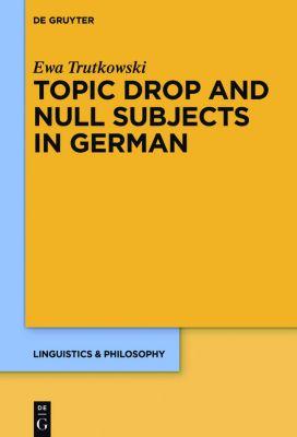 Topic Drop and Null Subjects in German, Ewa Trutkowski