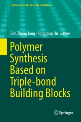 Topics in Current Chemistry Collections: Polymer Synthesis Based on Triple-bond Building Blocks
