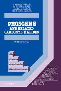 Topics in Inorganic and General Chemistry: Phosgene, C. Ryan, K.R. Seddon, T.A. Ryan, E.A. Seddon