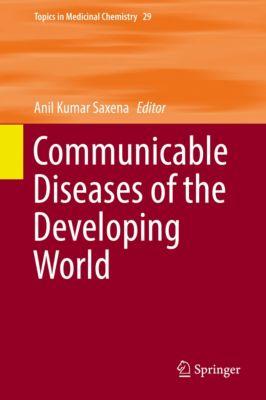 Topics in Medicinal Chemistry: Communicable Diseases of the Developing World