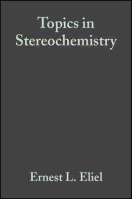 Topics in Stereochemistry: Topics in Stereochemistry, Volume 16