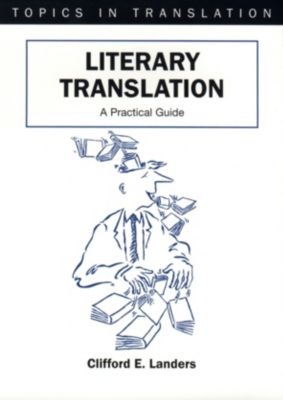 Topics in Translation: Literary Translation, Clifford E. Landers