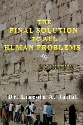 TOPLINK PUBLISHING, LLC: The Final Solution To All Human Problems, Lincoln A. Jailal