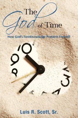TOPLINK PUBLISHING, LLC: The God of Time, Luis R. Scott Sr.