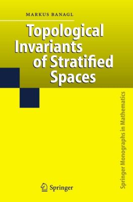 Topological Invariants of Stratified Spaces, Markus Banagl