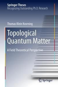 Topological Quantum Matter, Thomas Klein Kvorning