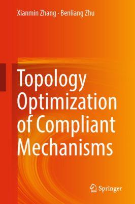 Topology Optimization of Compliant Mechanisms, Xianmin Zhang, Benliang Zhu