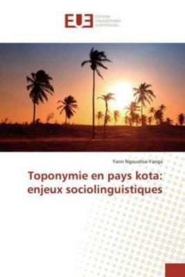 Toponymie en pays kota: enjeux sociolinguistiques, Yann Ngouatoa-Yanga