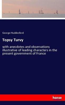 Topsy Turvy, George Huddesford