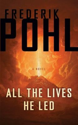 Tor Books: All the Lives He Led, Frederik Pohl