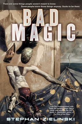 Tor Books: Bad Magic, Stephan Zielinski