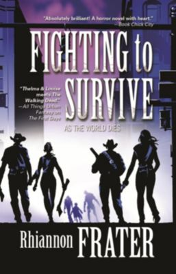 Tor Books: Fighting to Survive (As the World Dies, Book Two), Rhiannon Frater