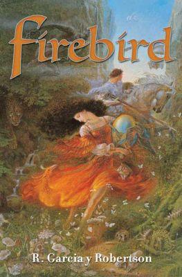 Tor Books: Firebird, R. Garcia y Robertson