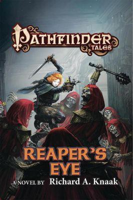 Tor Books: Pathfinder Tales: Reaper's Eye, Richard A. Knaak
