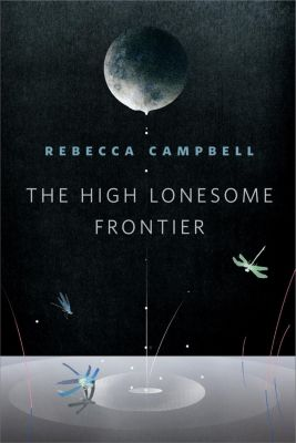 Tor Books: The High Lonesome Frontier, Rebecca Campbell