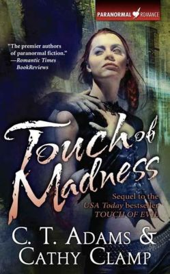 Tor Paranormal Romance: Touch of Madness, C. T. Adams, Cathy Clamp