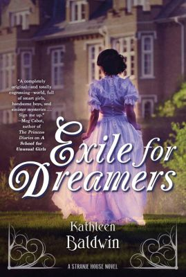 Tor Teen: Exile for Dreamers, Kathleen Baldwin