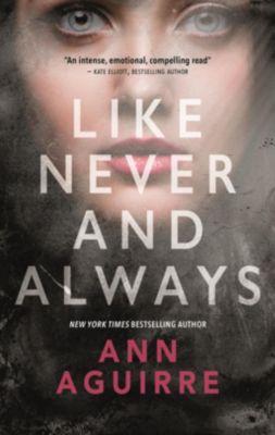 Tor Teen: Like Never and Always, Ann Aguirre