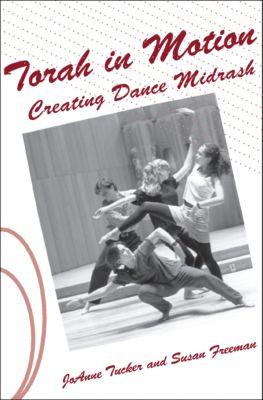 Torah in Motion, Joanne Tucker, Susan Freeman