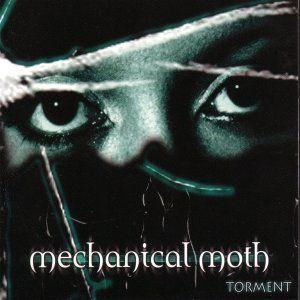Torment, Mechanical Moth