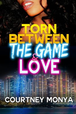 Torn Between the Game and Love, Courtney Monya