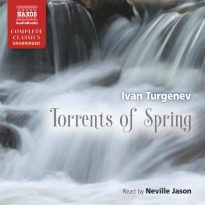 Torrents of Spring (Unabridged), Ivan Turgenev